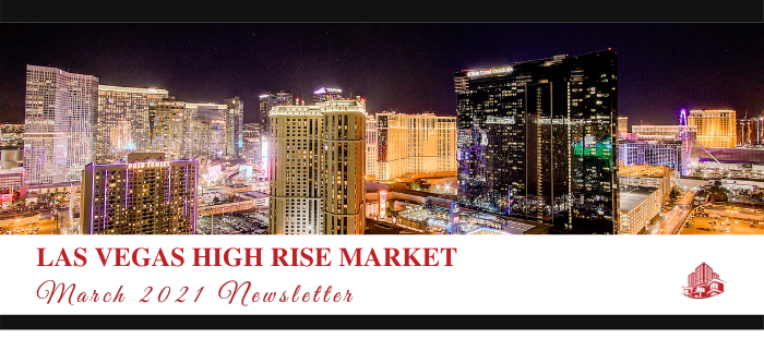 March 2021: Las Vegas High Rise News and Sales Report